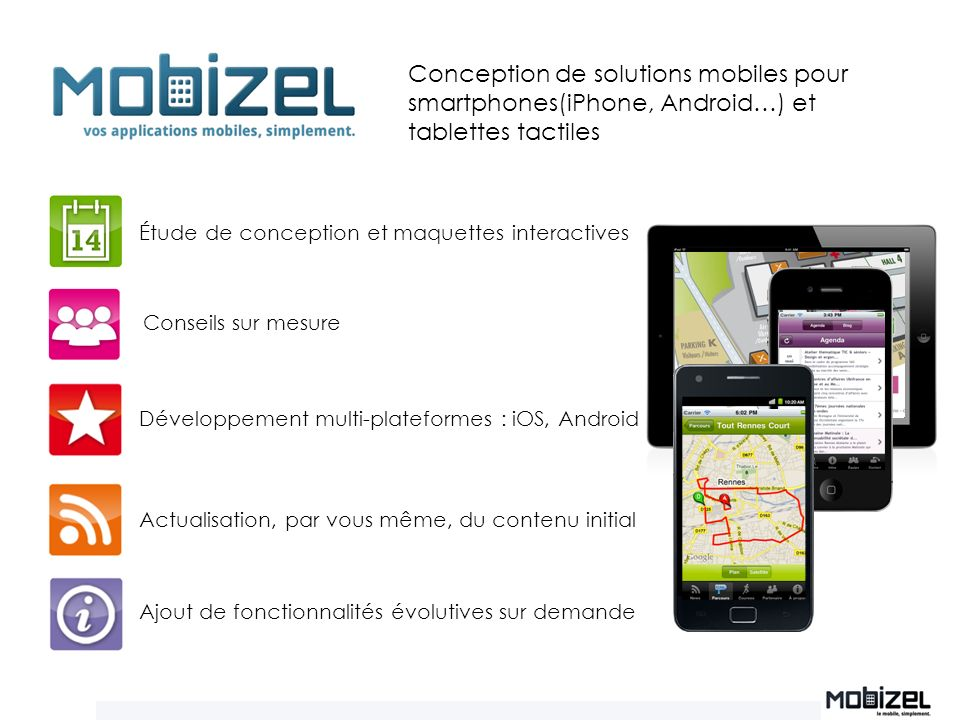 Conception de solutions mobiles pour smartphones(iPhone, Android…) et tablettes tactiles