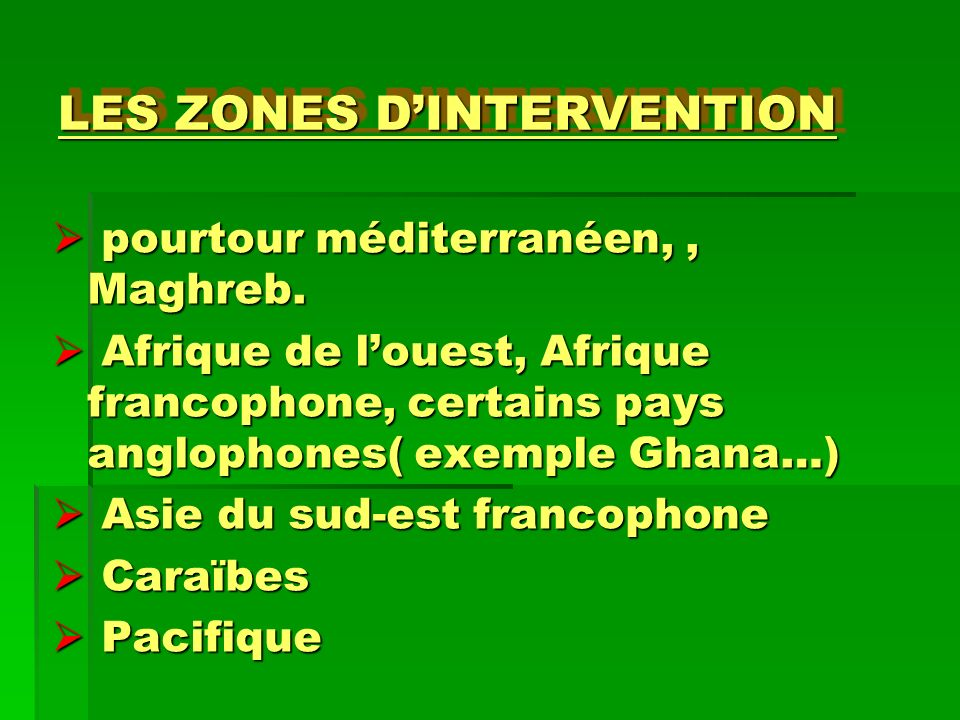 LES ZONES D'INTERVENTION