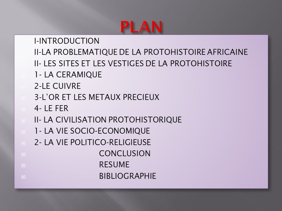 PLAN I-INTRODUCTION II-LA PROBLEMATIQUE DE LA PROTOHISTOIRE AFRICAINE