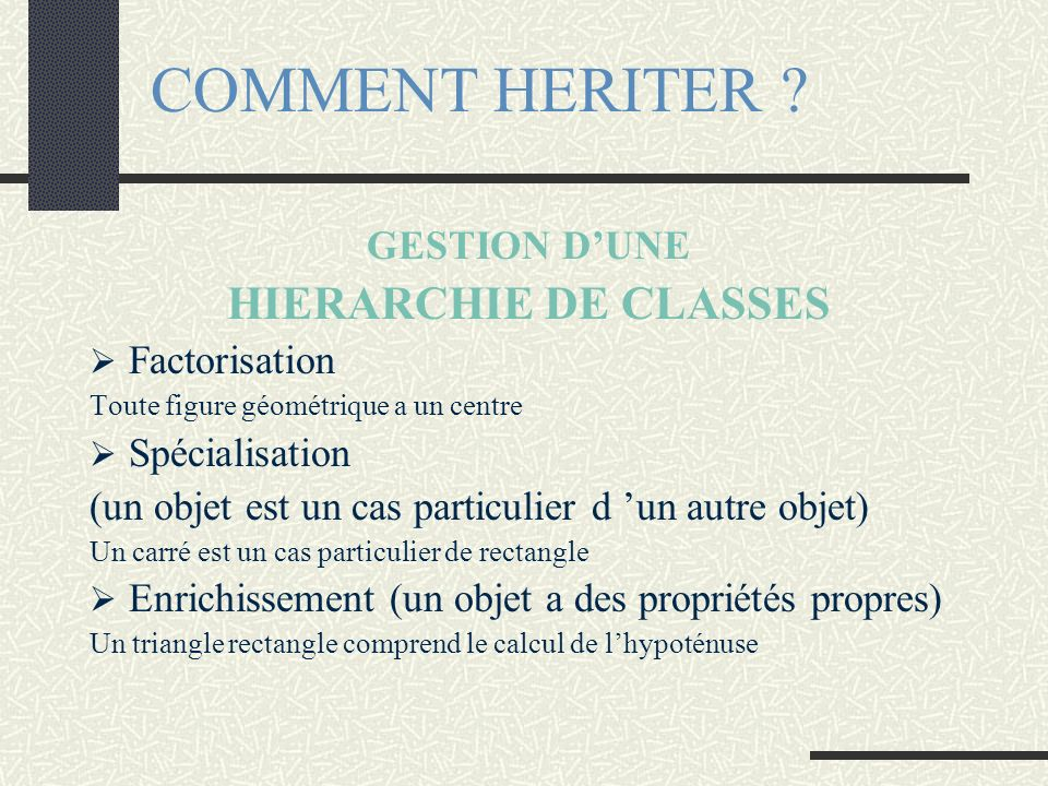COMMENT HERITER HIERARCHIE DE CLASSES GESTION D'UNE Factorisation