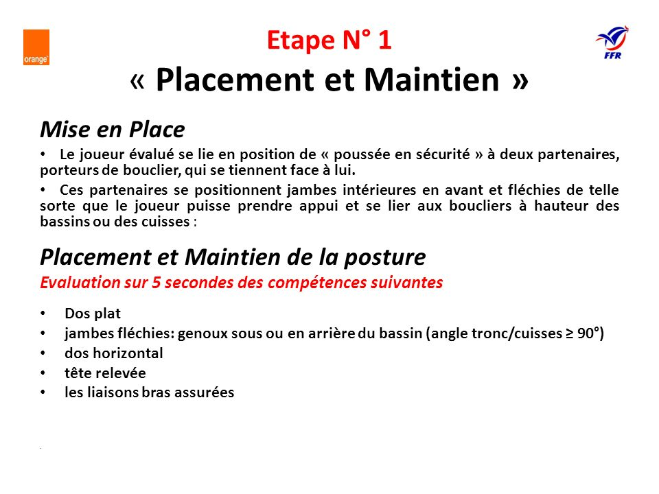 Etape N° 1 « Placement et Maintien »