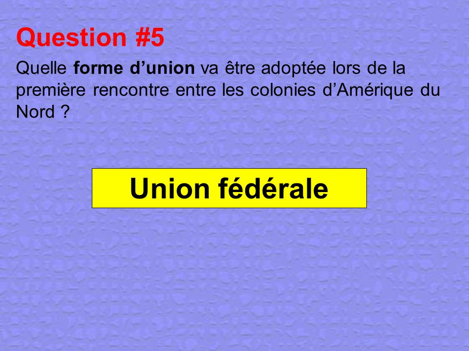 Union fédérale Question #5
