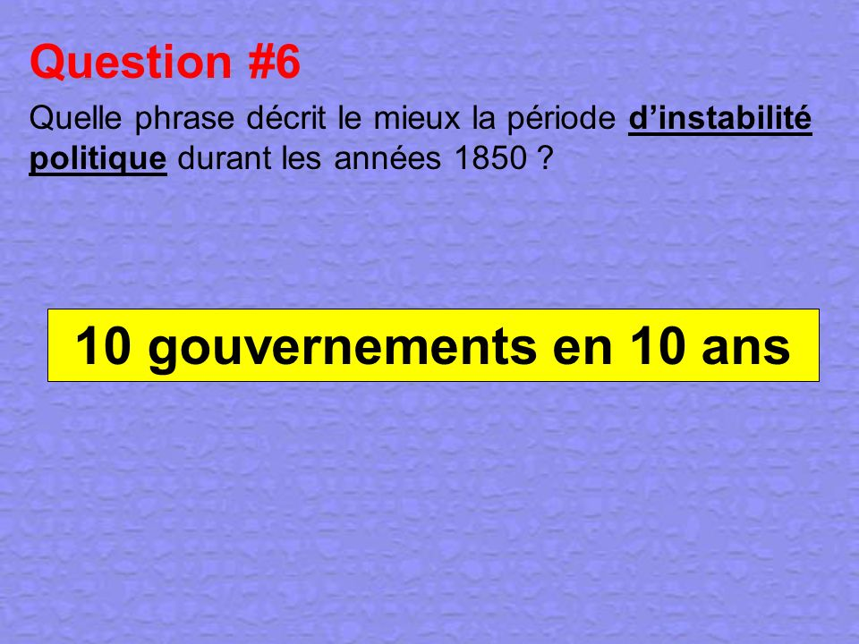 10 gouvernements en 10 ans Question #6