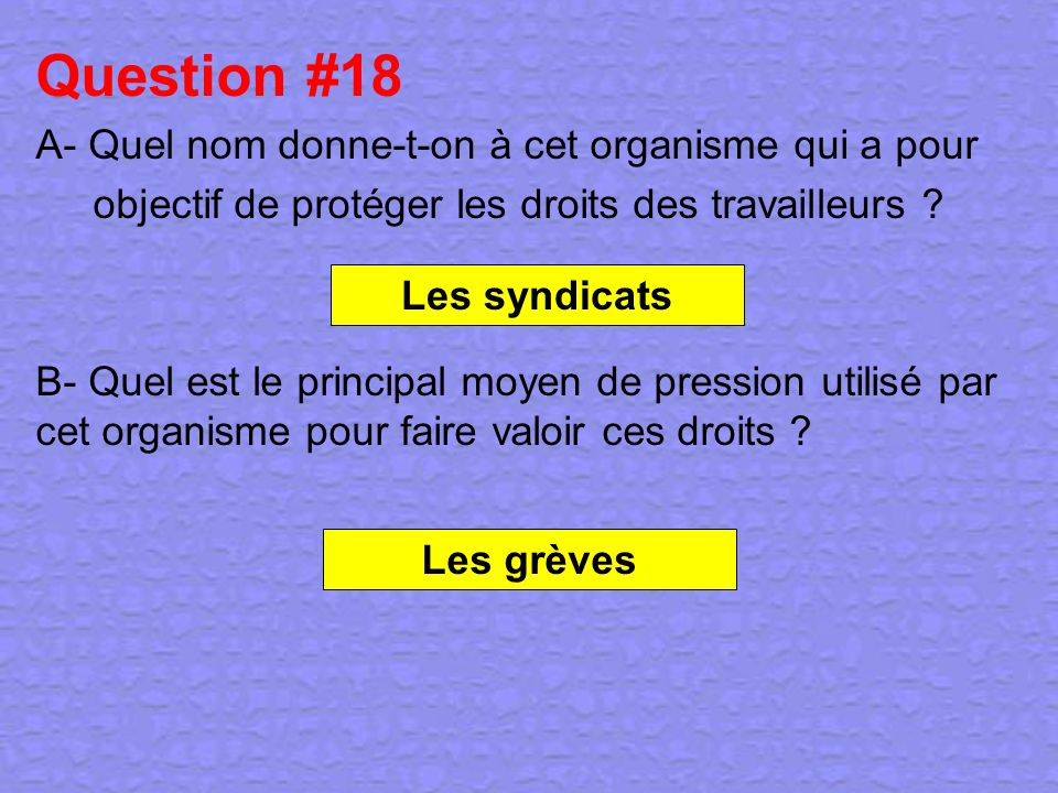 Question #18 A- Quel nom donne-t-on à cet organisme qui a pour
