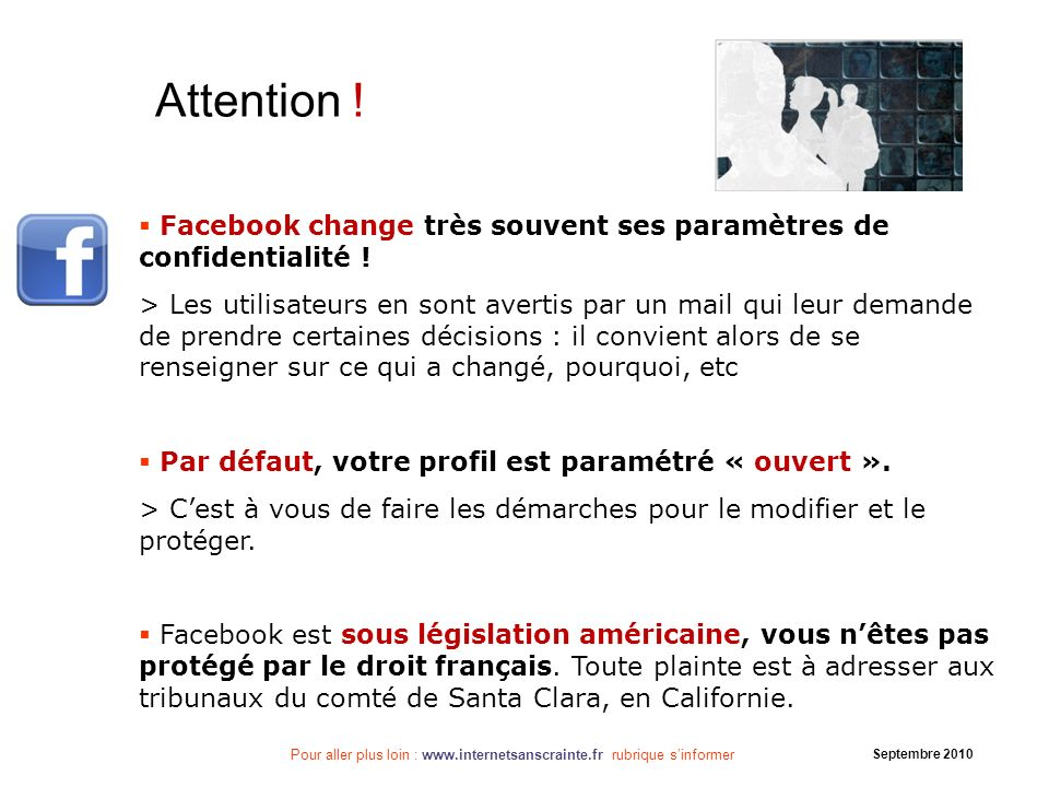 Attention ! Facebook change très souvent ses paramètres de confidentialité !