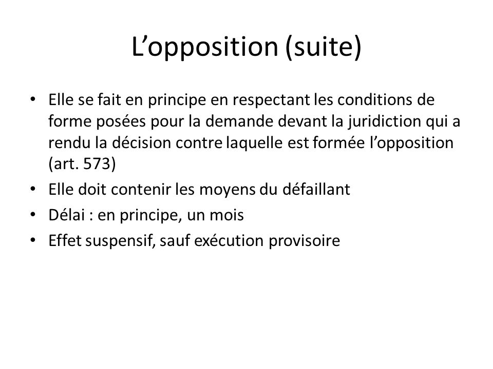 L'opposition (suite)
