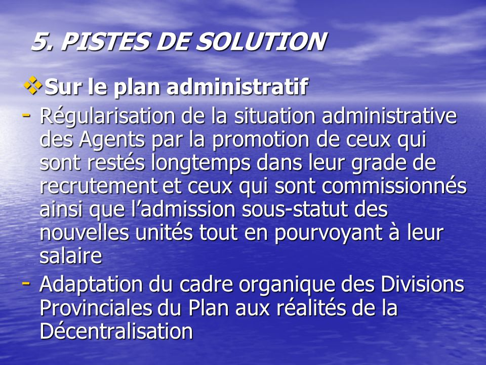 5. PISTES DE SOLUTION Sur le plan administratif