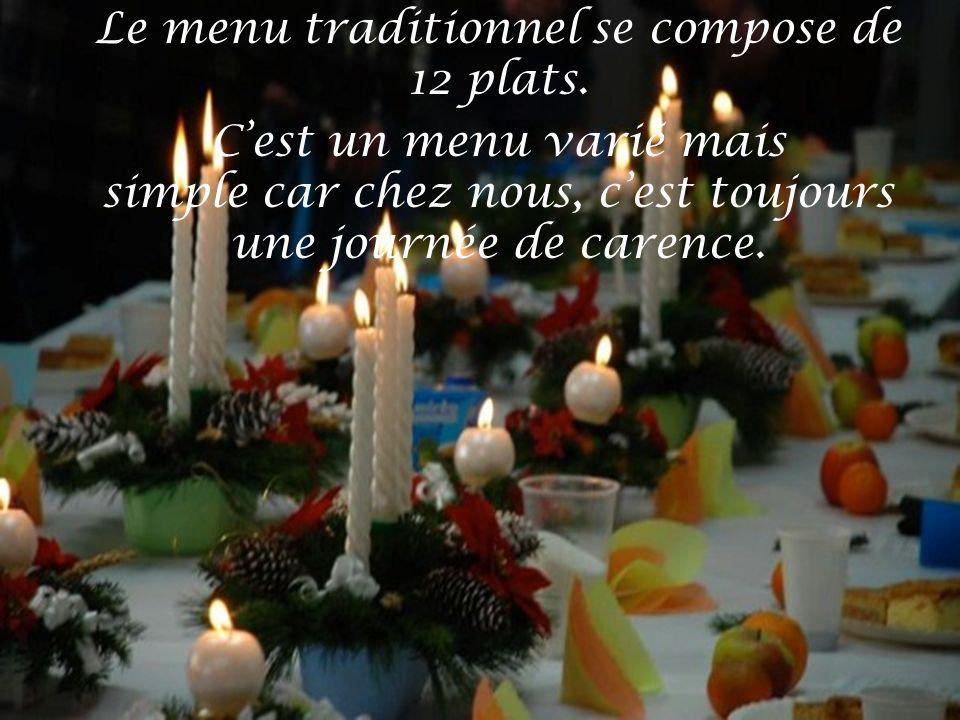 Le menu traditionnel se compose de 12 plats