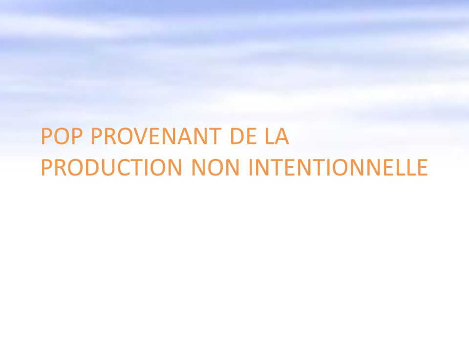 POP provenant de la production non intentionnelle