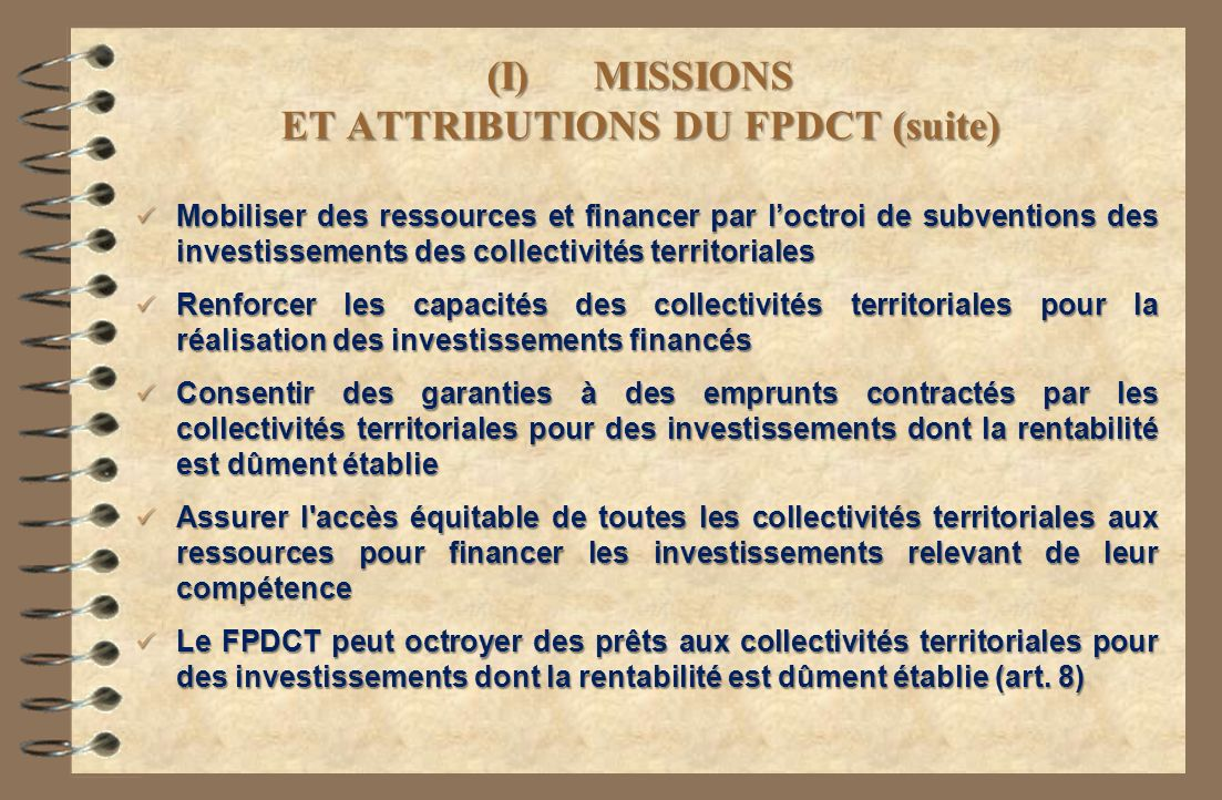 (I) MISSIONS ET ATTRIBUTIONS DU FPDCT (suite)