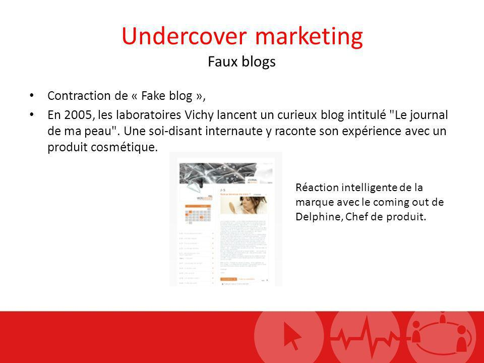 Undercover marketing Faux blogs