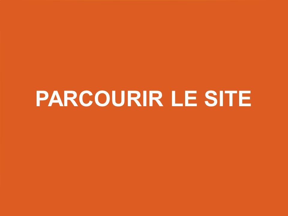 Parcourir le site Title slide – use this as a title slide in between other slides.