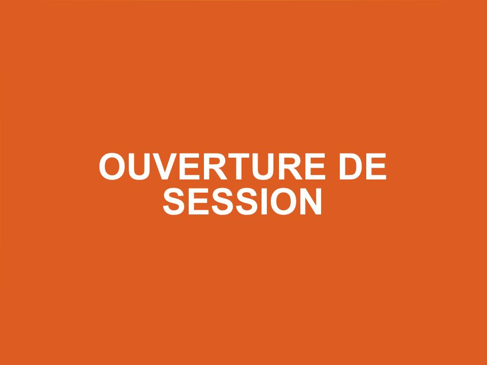 Ouverture de session Title slide – use this as a title slide in between other slides.
