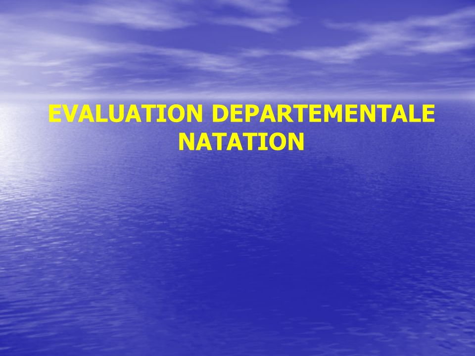 EVALUATION DEPARTEMENTALE NATATION