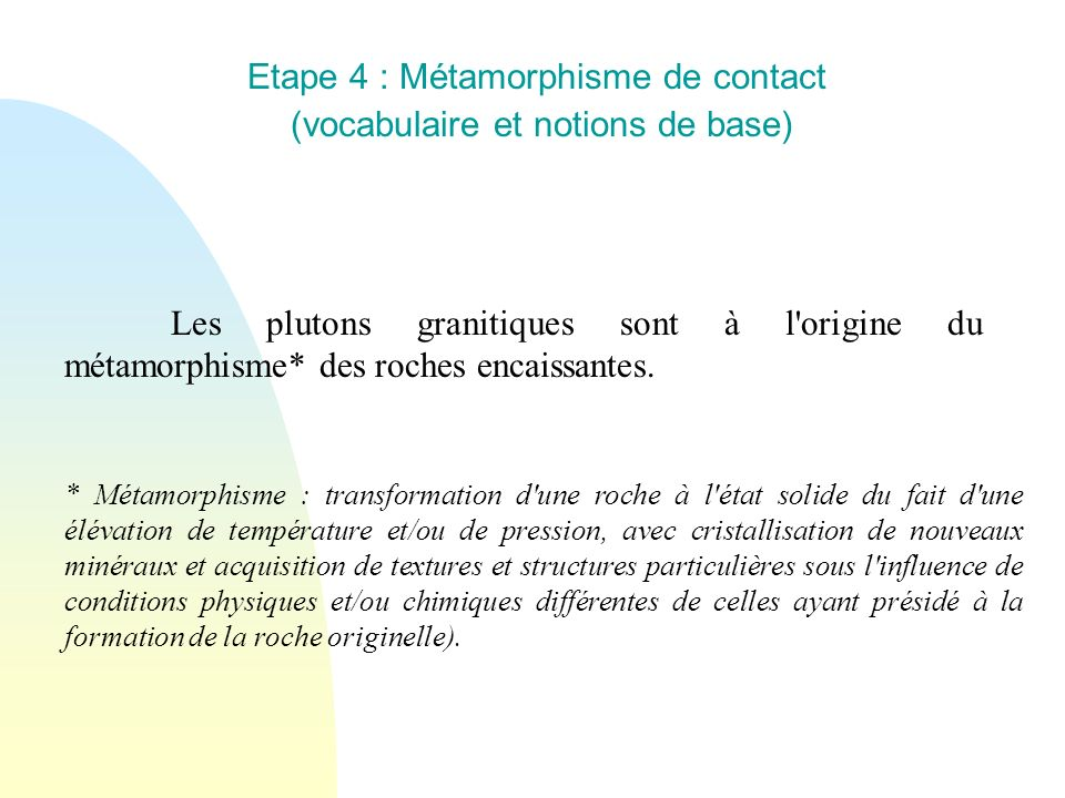 Etape 4 : Métamorphisme de contact (vocabulaire et notions de base)