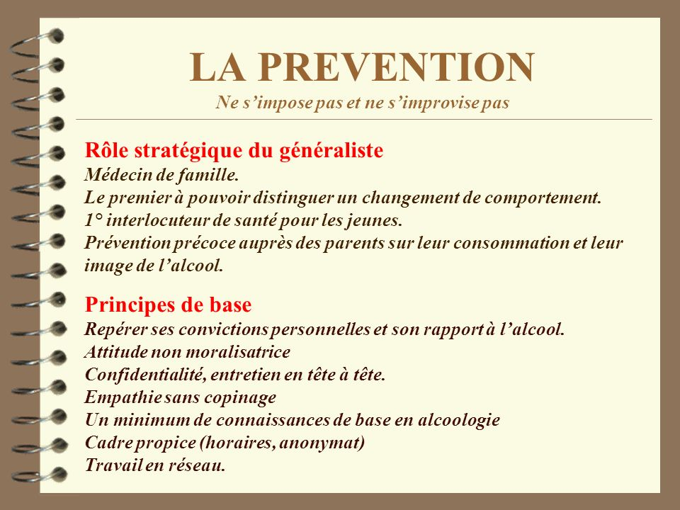 LA PREVENTION Ne s'impose pas et ne s'improvise pas