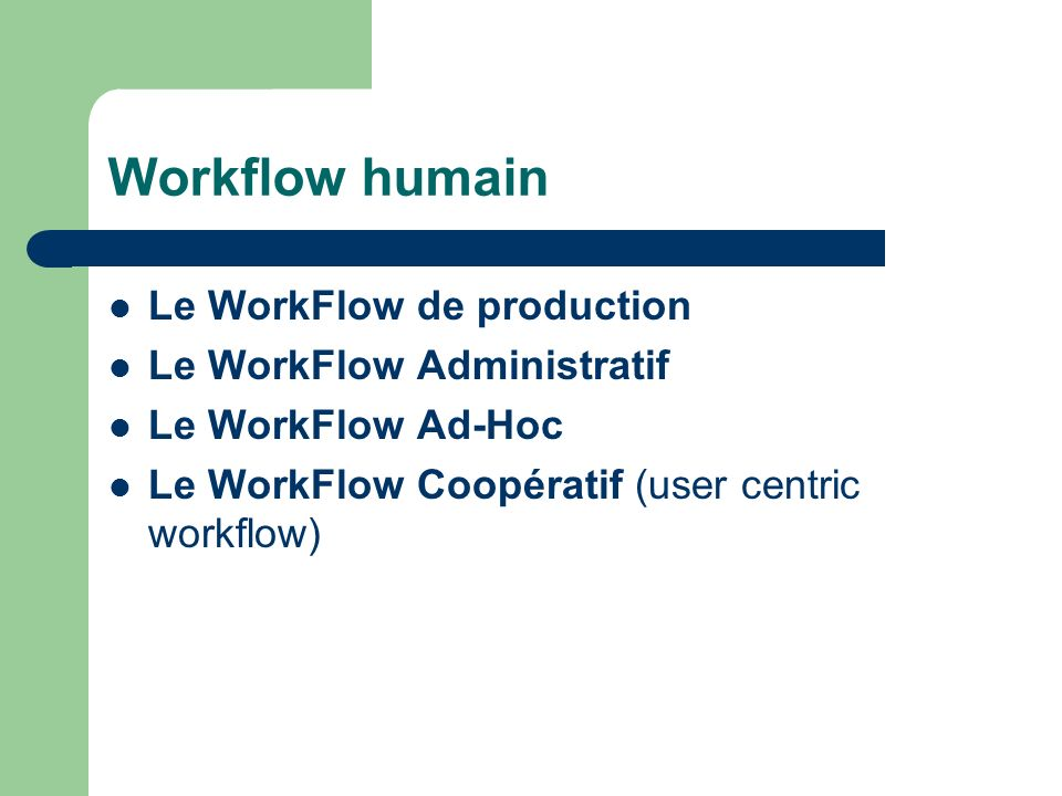 Workflow humain Le WorkFlow de production Le WorkFlow Administratif