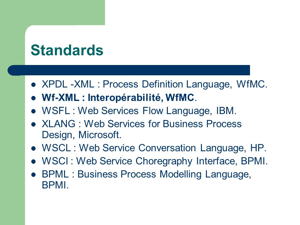 Standards XPDL -XML : Process Definition Language, WfMC.