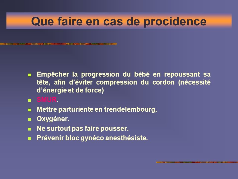 Que faire en cas de procidence