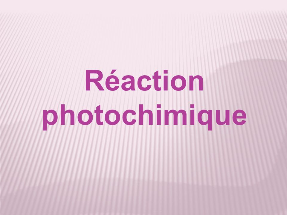 Réaction photochimique