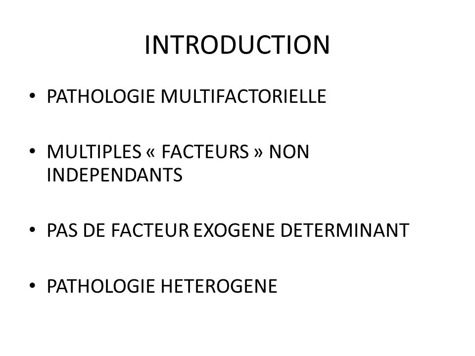 INTRODUCTION PATHOLOGIE MULTIFACTORIELLE