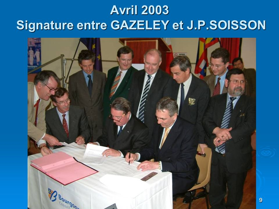 Avril 2003 Signature entre GAZELEY et J.P.SOISSON