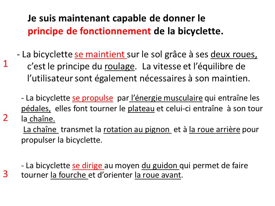 Je suis maintenant capable de donner le principe de fonctionnement de la bicyclette.