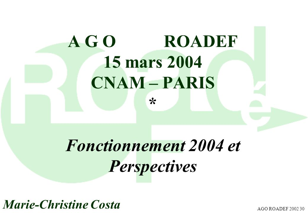A G O ROADEF 15 mars 2004 CNAM – PARIS