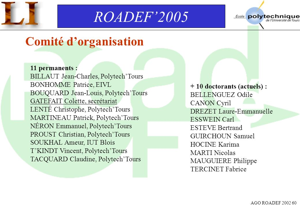 ROADEF'2005 Comité d'organisation 11 permanents :