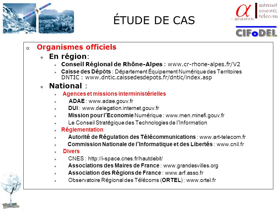 ÉTUDE DE CAS Organismes officiels En région: National :