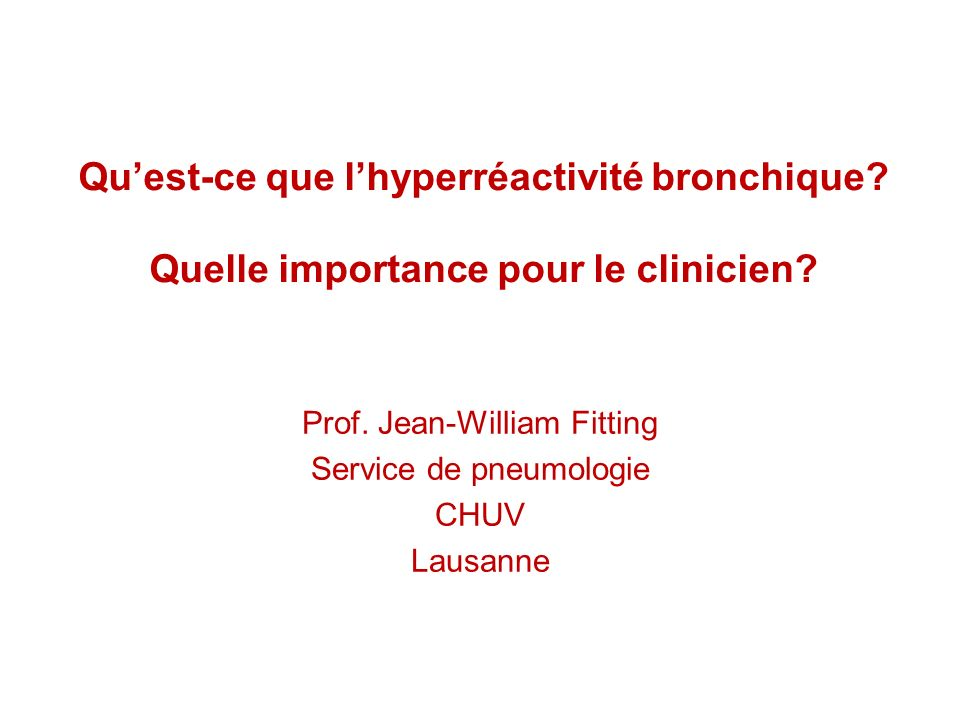 Prof. Jean-William Fitting Service de pneumologie CHUV Lausanne