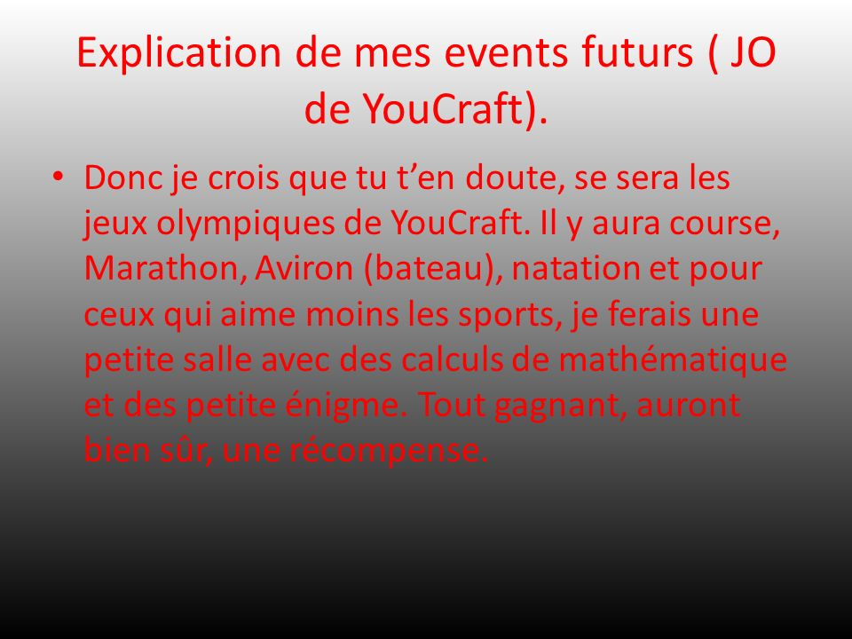 Explication de mes events futurs ( JO de YouCraft).