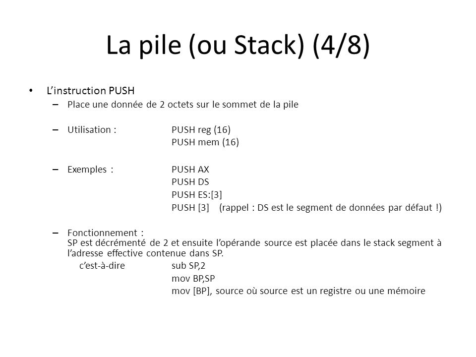 La pile (ou Stack) (4/8) L'instruction PUSH