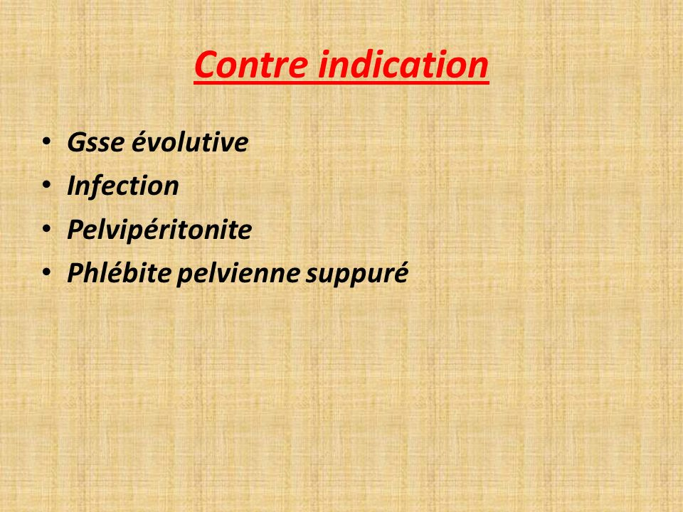 Contre indication Gsse évolutive Infection Pelvipéritonite