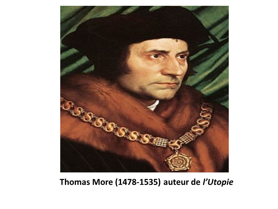 Thomas More ( ) auteur de l'Utopie