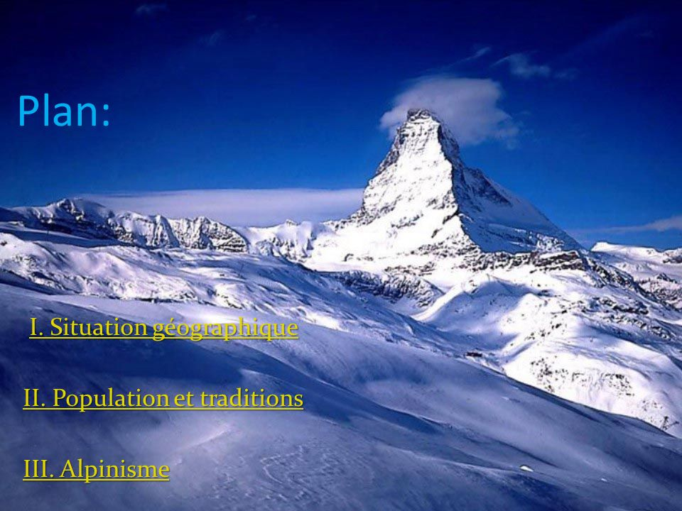 Plan: I. Situation géographique II. Population et traditions III. Alpinisme