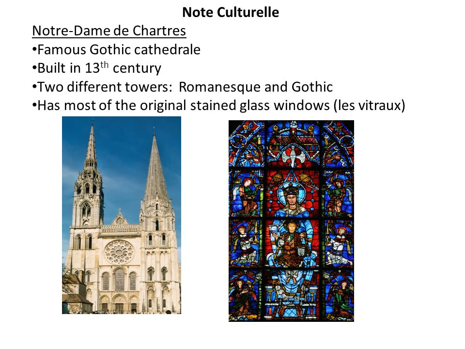 Note Culturelle Notre-Dame de Chartres. Famous Gothic cathedrale. Built in 13th century. Two different towers: Romanesque and Gothic.
