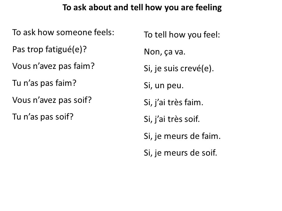 To ask about and tell how you are feeling
