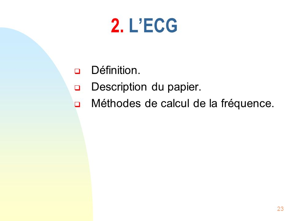 2. L'ECG Définition. Description du papier.