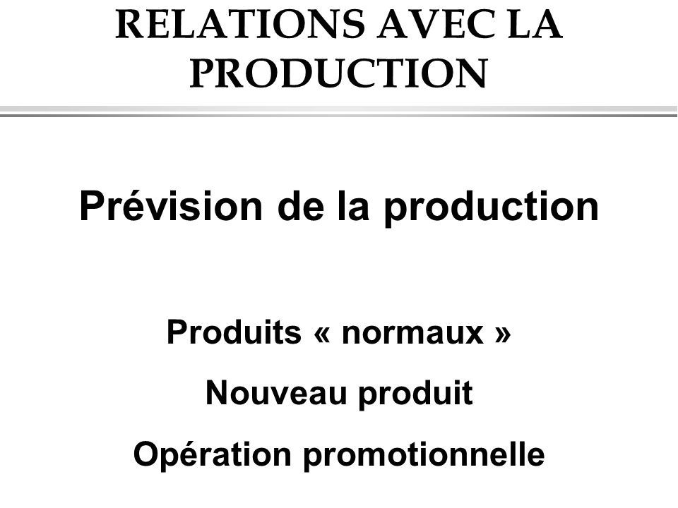RELATIONS AVEC LA PRODUCTION