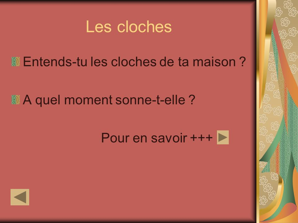 Les cloches Entends-tu les cloches de ta maison