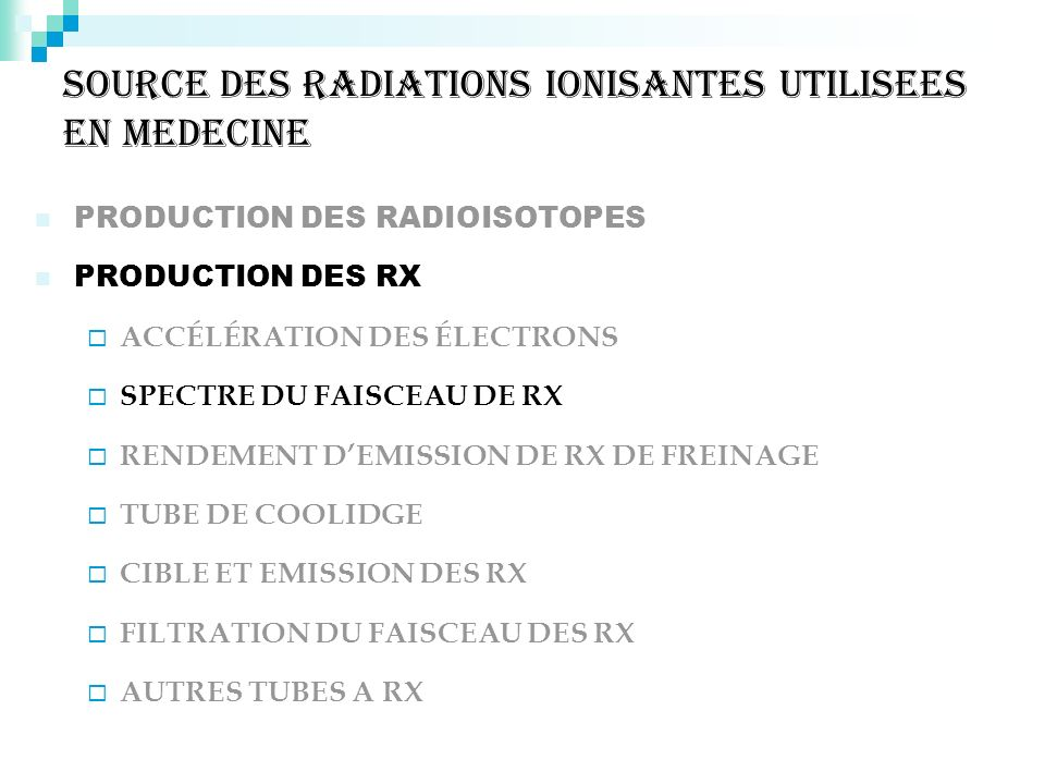 SOURCE DES RADIATIONS IONISANTES UTILISEES EN MEDECINE