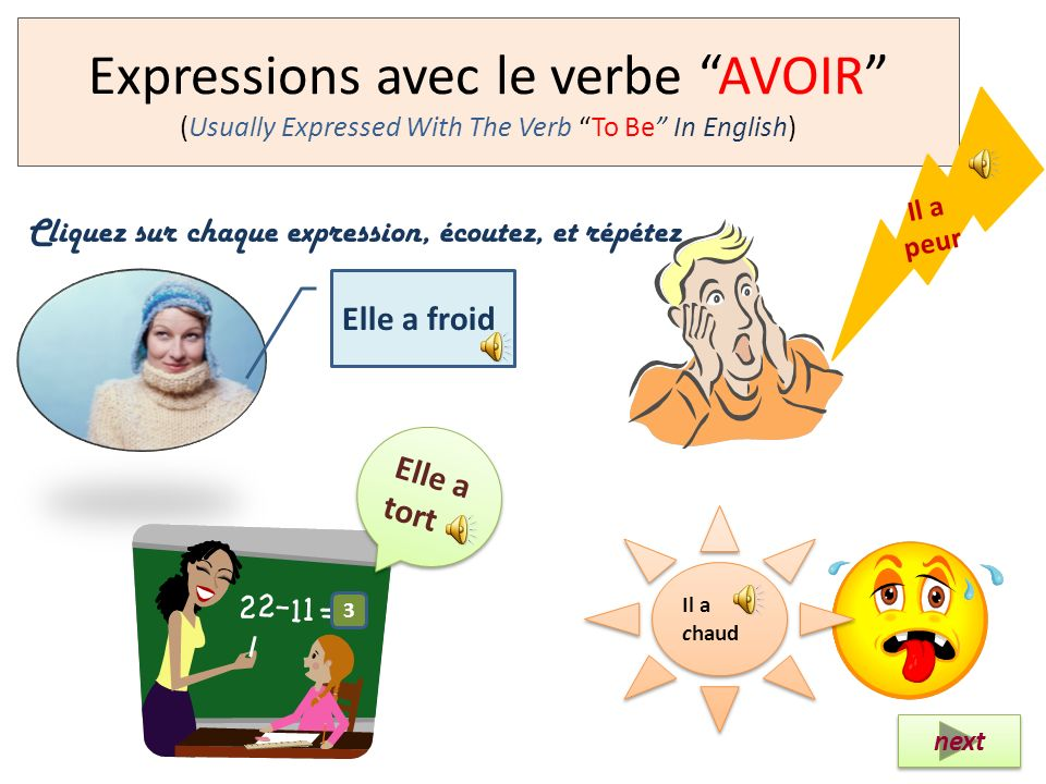 Expressions avec le verbe AVOIR (Usually Expressed With The Verb To Be In English)