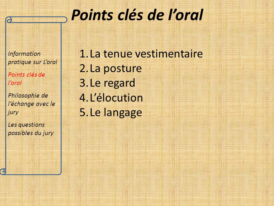 Points clés de l'oral La tenue vestimentaire La posture Le regard