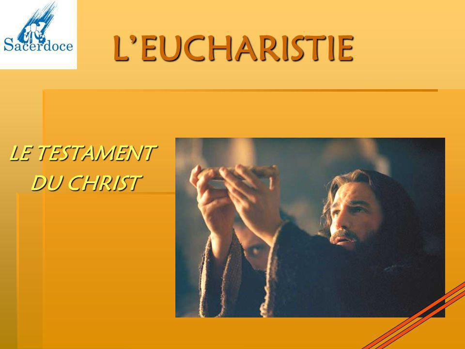 L'EUCHARISTIE LE TESTAMENT DU CHRIST