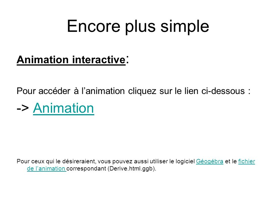 Encore plus simple -> Animation Animation interactive: