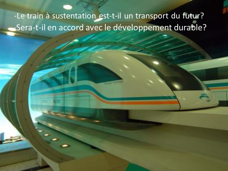 -Le train à sustentation est-t-il un transport du futur
