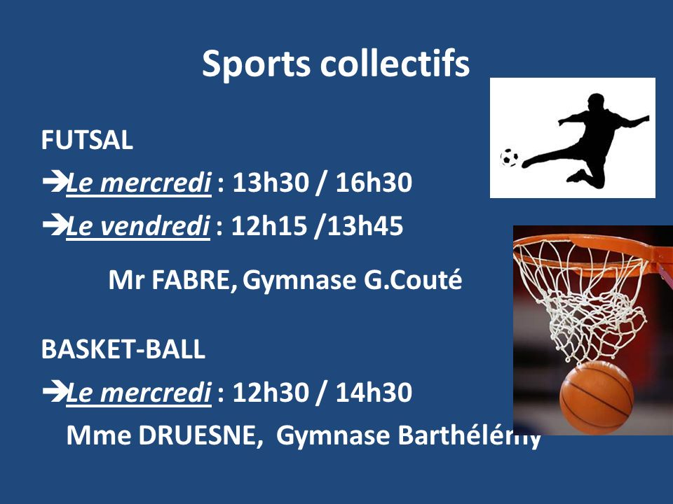 Sports collectifs FUTSAL Le mercredi : 13h30 / 16h30