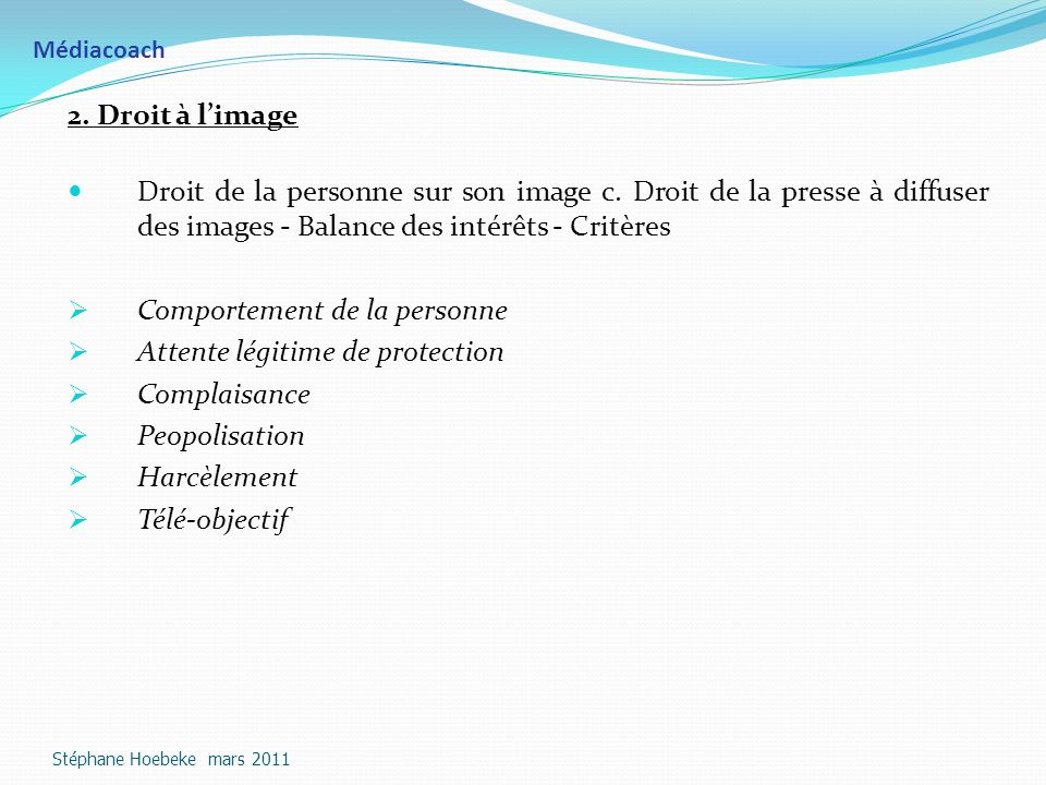 Comportement de la personne Attente légitime de protection