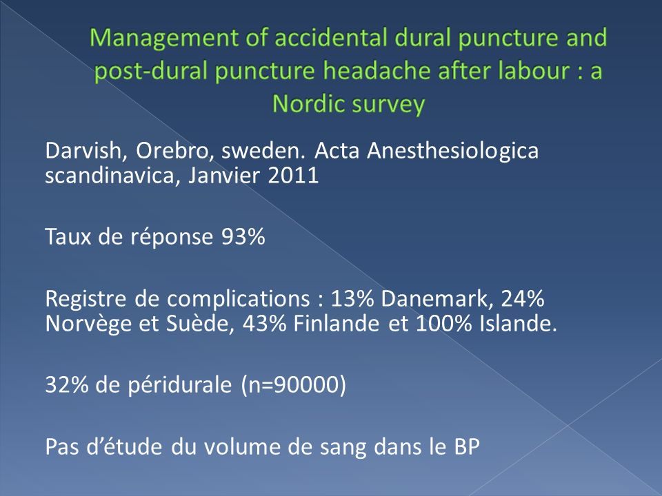 Management of accidental dural puncture and post-dural puncture headache after labour : a Nordic survey